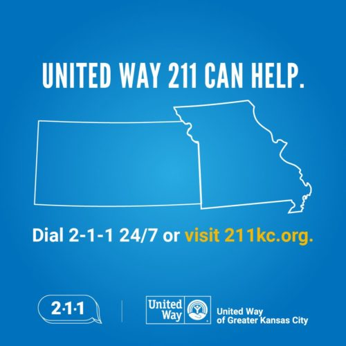Dial 2-1-1 24/7 to get help in KS or MO