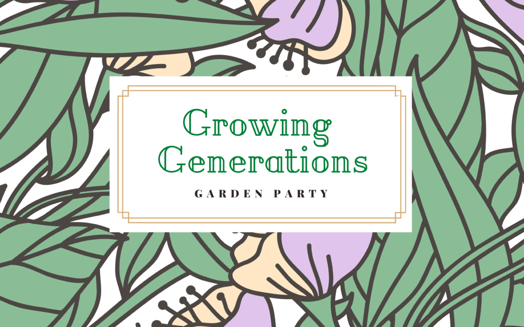 The Growing Generations Garden Party